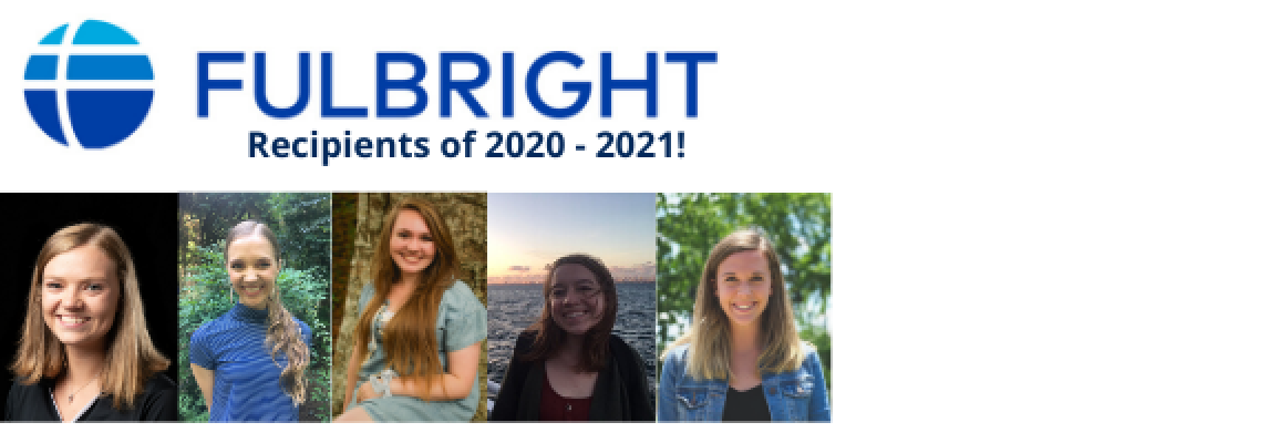 Fulbright Recipients of 2020 -2021!